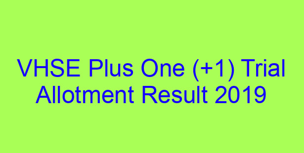 VHSE Plus One Trial Alloment Result 2019