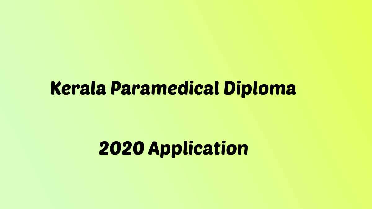 Kerala Paramedical Diploma Admission 2020