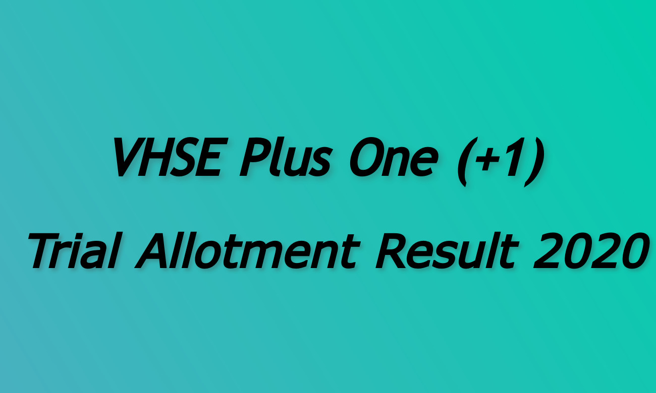VHSE Plus one Trial Allotment Result 2020 Check Result @ vhse.kerala.gov.in
