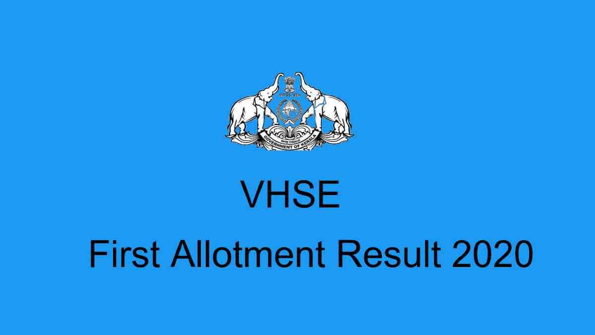 VHSE First Allotment 2020- vhscap.kerala.gov.in