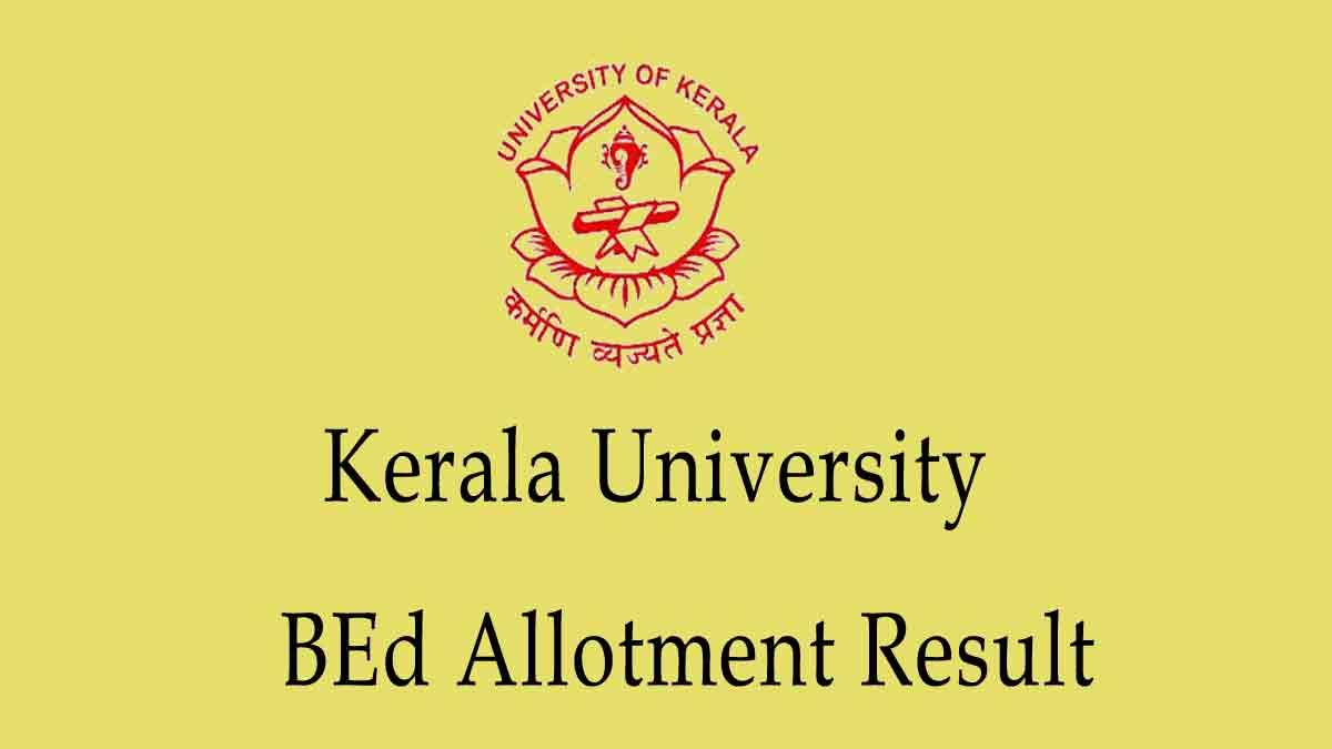 Kerala University BEd Allotment Result