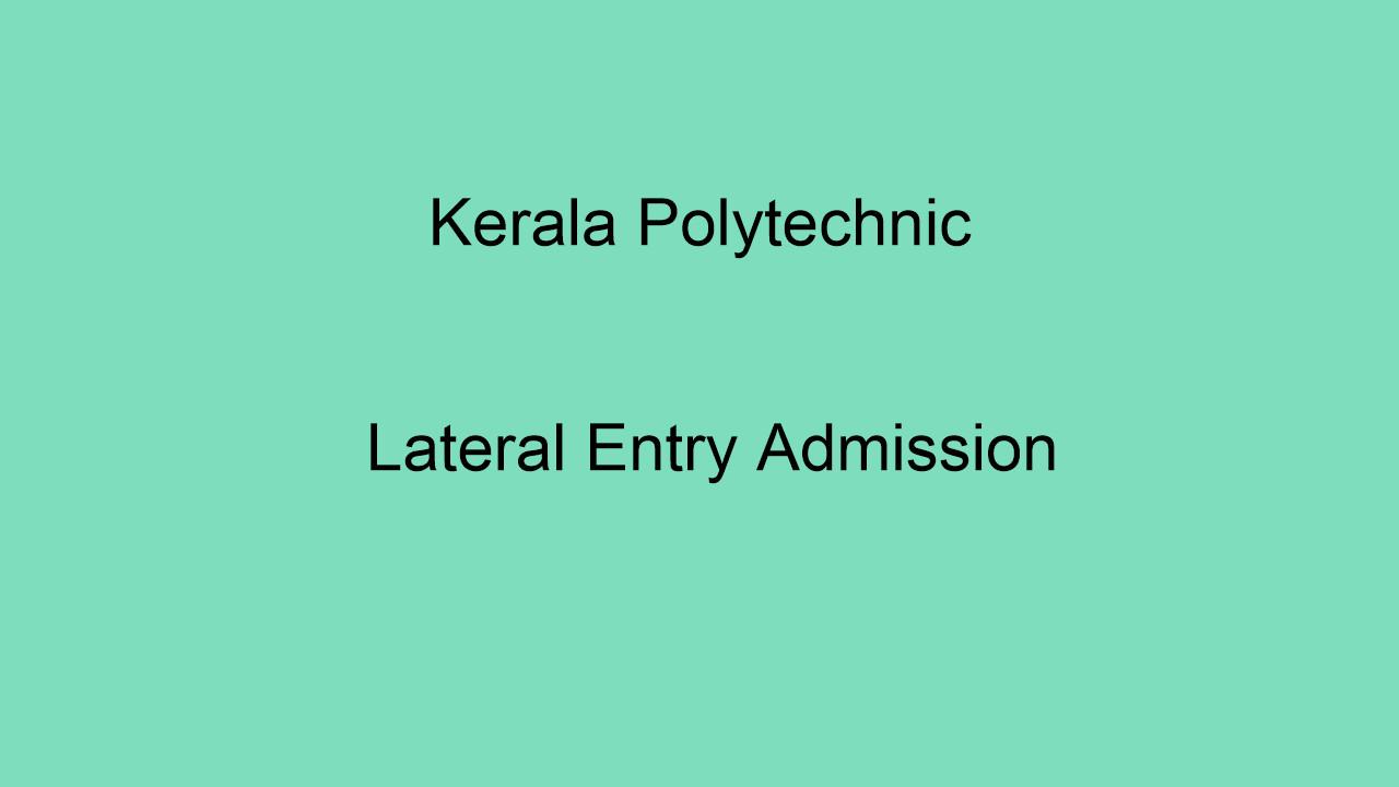 Kerala Polytechnic LET Admission